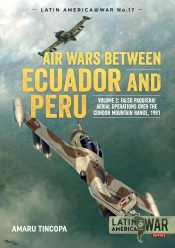 Air Wars Between Ecuador and Peru Volume 2 : Falso Paquisha! Aerial Operations over the Condor Mountain Range, 1981