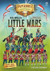 HG Wells' Little Wars : With 54mm scale paper Soldiers by Peter Dennis. Introduction and Playsheet by Andy Callan