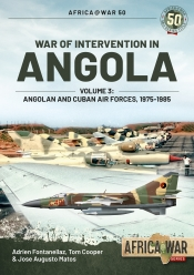 War of Intervention in Angola Volume 3 : Angolan and Cuban Air Forces 1975-1985