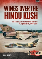Wings over the Hindu Kush : Air Forces, Aircraft and Air Warfare of Afghanistan, 1989-2001