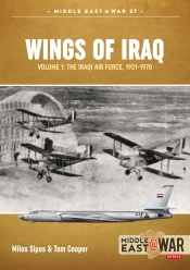 Wings of Iraq : The Iraqi Air Force 1931-2003