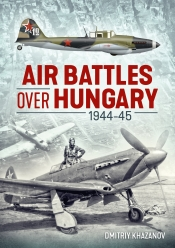 Air Battles over Hungary 1944-45