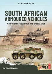South African Armoured Vehicles : A History of Innovation and Excellence