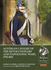 Austrian Cavalry of the Revolutionary and Napoleonic Wars 1792-1815