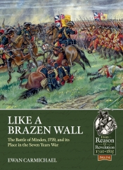 Like a Brazen Wall : The Battle of Minden, 1759, and its Place in the Seven Years War