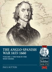 The Anglo-Spanish War 1655-1660 Volume 1 : The War in the West Indies