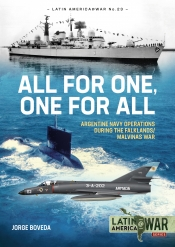 All for One One for All : Argentine Navy Operations during the Falklands/Malvinas War