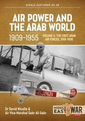 Air Power and the Arab World Volume 4 : The First Arab Air Forces, 1918-1936