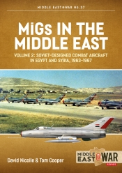MiGs in the Middle East Volume 2 : The Second Decade, 1967-1975