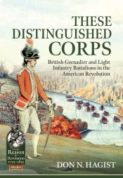 These Distinguished Corps : British Grenadier and Light Infantry Battalions in the American Revolution
