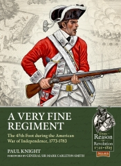 A Very Fine Regiment : The 47th Foot during the American War of Independence, 1773-1783