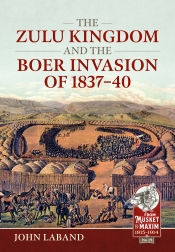 The Zulu Kingdom and the Boer Invasion of 1837-1840