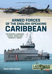 Armed Forces of the English-speaking Caribbean : The Bahamas, Barbados, Guyana, Jamaica and Trinidad & Tobago