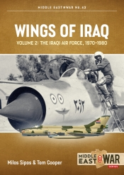 Wings of Iraq Volume 2 : The Iraqi Air Force, 1970-2003