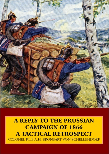 A Reply to the Prussian Campaign of 1866, a Tactical Retrospect