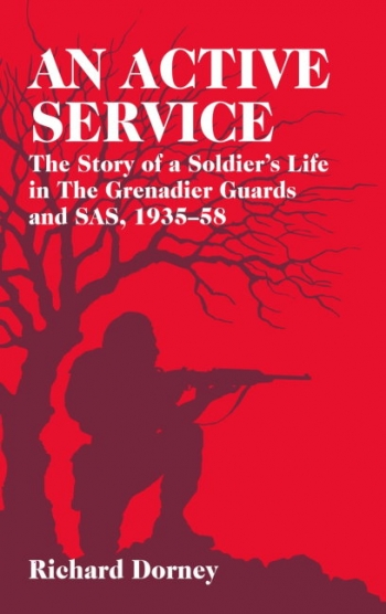 An Active Service : The Story of a Soldier's Life in the Grenadier Guards and Sas, 1935-58