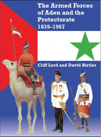 The Armed Forces Of Aden And The Protectorate 1839-1967