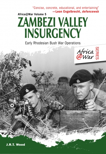 Zambezi Valley Insurgency : Early Rhodesian Bush War Operations