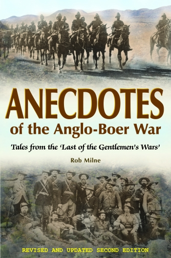 Anecdotes of the Anglo-Boer War 1899-1902 : Tales from 'The Last of the Gentlemen's Wars'