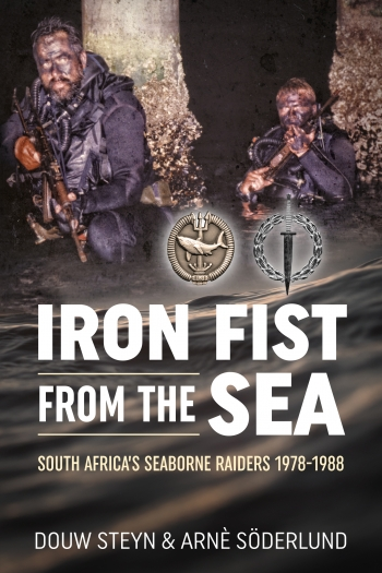Iron Fist From The Sea : South Africa's Seaborne Raiders 1978-1988