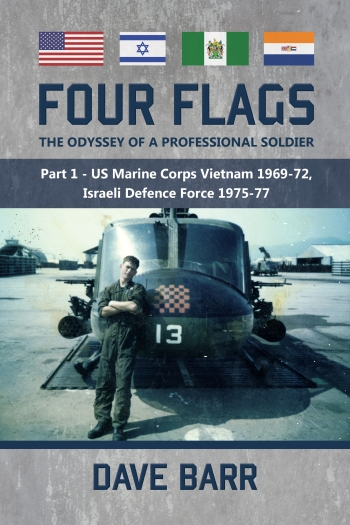 Four Flags, The Odyssey of a Professional Soldier : Part 1 - US Marine Corps Vietnam 1969-72, Israeli Defence Force 1975-77