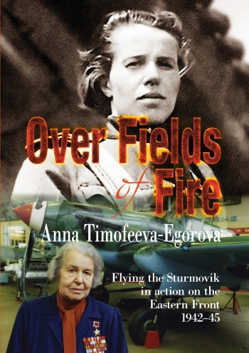 Over Fields of Fire : Flying the Sturmovik in Action on the Eastern Front 1942-45