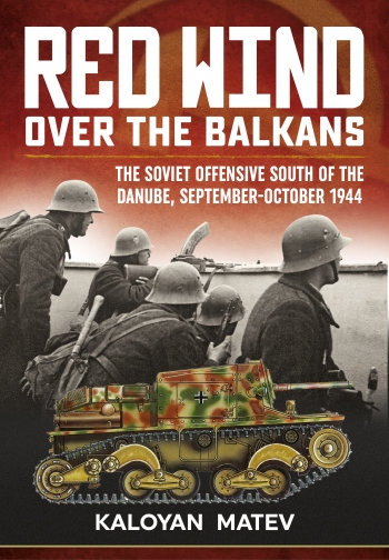 Red Wind over the Balkans : The Soviet Offensive South of the Danube September-October 1944