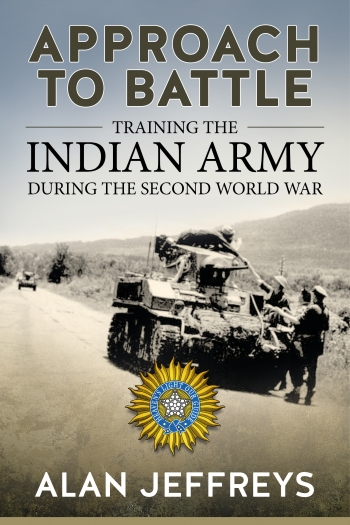 Approach to Battle : Training the Indian Army during the Second World War