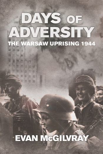 Days of Adversity : The Warsaw Uprising 1944