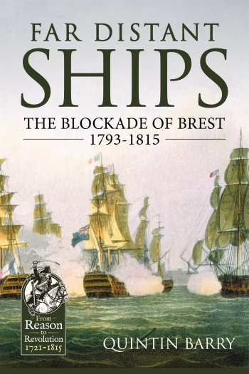 Far Distant Ships : The Blockade of Brest 1793-1815