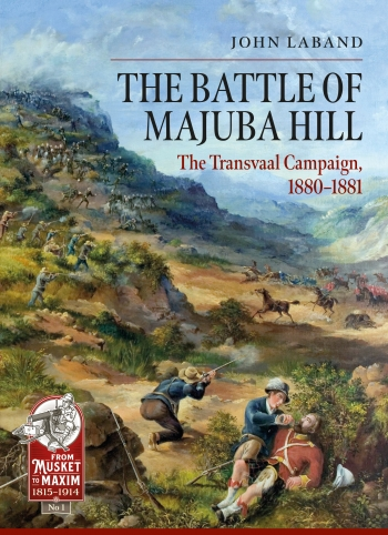 The Battle Of Majuba Hill : The Transvaal Campaign, 1880-1881