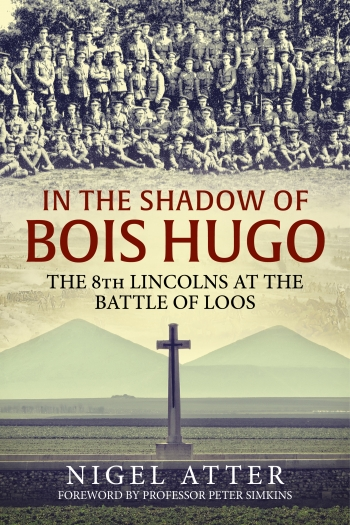 In The Shadow of Bois Hugo : The 8th Lincolns at the Battle of Loos