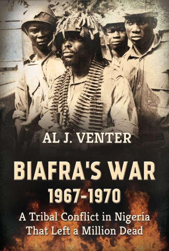 Biafra's War 1967-1970 : A Tribal Conflict in Nigeria That Left a Million Dead