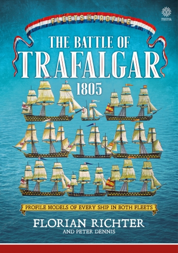 The Battle of Trafalgar 1805 : Every Ship in Both Fleets in Profile