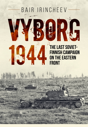 Vyborg 1944 : The Last Soviet-Finnish Campaign on the Eastern Front