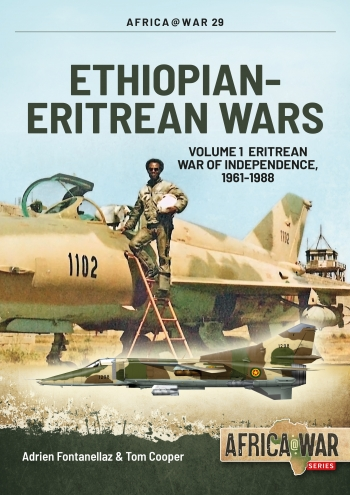 Ethiopian-Eritrean Wars : Volume 1: Eritrean War of Independence 1961-1988