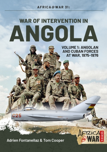 War of Intervention in Angola. Volume 1 : Angolan and Cuban Forces at War, 1975-1976