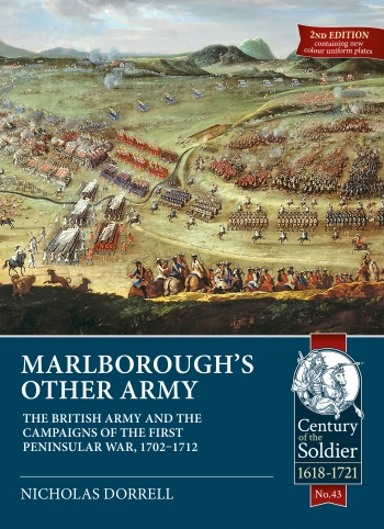Marlborough's Other Army : The British Army and the Campaigns of the First Peninsular War, 1702-1712