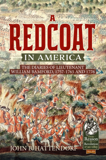 A Redcoat in America : The Diaries of Lieutenant William Bamford, 1757-1765 And 1776
