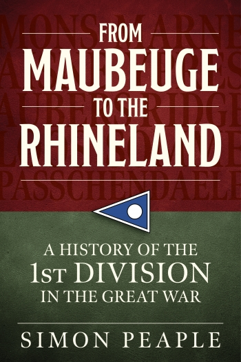 From Maubeuge to the Rhineland : History of the 1st Division in the Great War