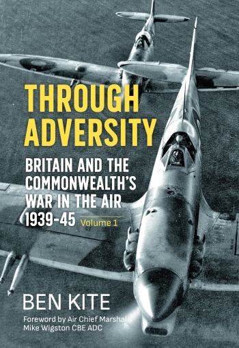 Through Adversity : Britain and the Commonwealth's War in the Air 1939-1945 Volume 1