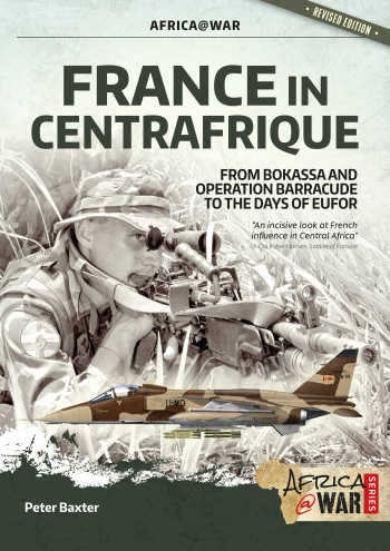 France in Centrafrique : From Bokassa and Operation Barracude to the Days Of EUFOR