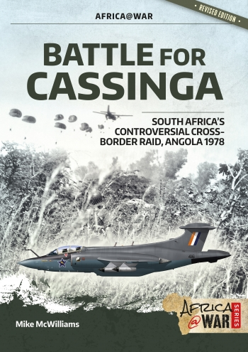 Battle For Cassinga : South Africa's Controversial Cross-border Raid, Angola 1978