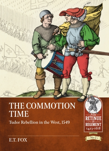 The Commotion Time : Tudor Rebellion in the West, 1549