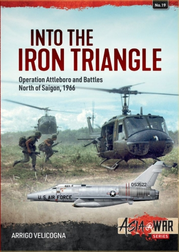 Into the Iron Triangle : Operation Attleboro and Battles North of Saigon 1966