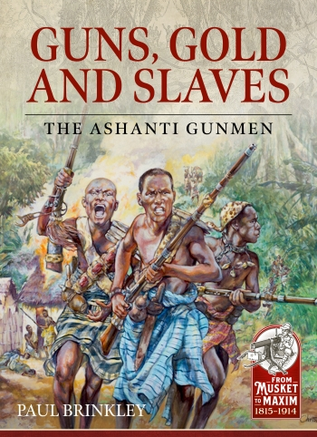 Guns, Gold and Slaves : The Ashanti Gunmen