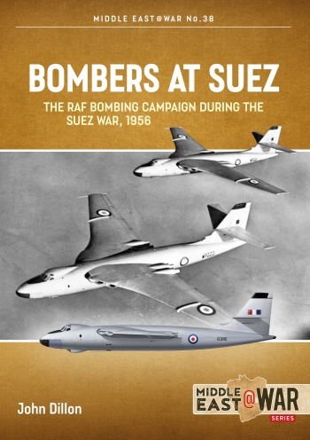Bombers at Suez : The RAF Bombing Campaign during the Suez War, 1956