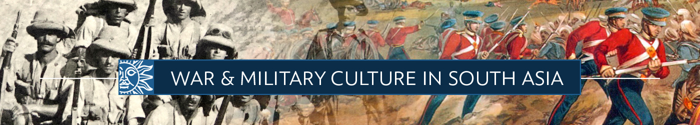 War & Military Culture in South Asia 1757-1947
